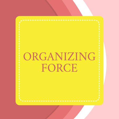 Word writing text Organizing Force. Business photo showcasing being United powerful group to do certain actions Dashed Stipple Line Blank Square Colored Cutout Frame Bright Background Stock Photo