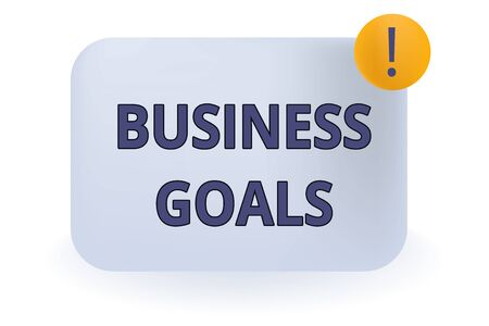 Conceptual hand writing showing Business Goals. Concept meaning Expectation to accomplish over a specific period of time Empty Rectangular Shape Text Box Exclamation Mark in Circle