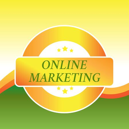 Writing note showing Online Marketing. Business concept for form advertising which uses Internet deliver customer needs Colored Round Shape Label Badge Stars Blank Rectangular Text Box Award