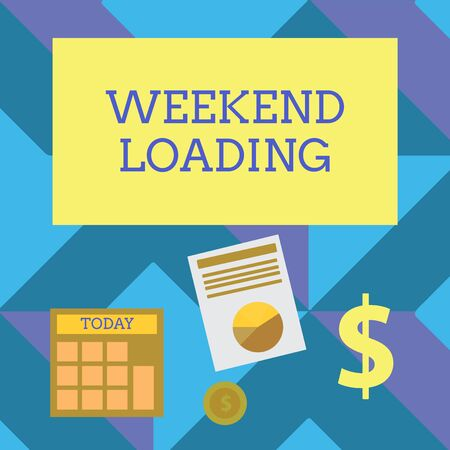 Text sign showing Weekend Loading. Business photo showcasing Starting Friday party relax happy time resting Vacations Computing Dollar Investment in Gold and Presenting Data thru Pie Chart Graph