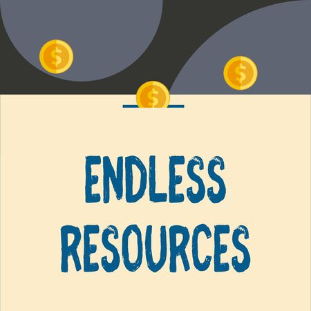 Text sign showing Endless Resources. Business photo showcasing Unlimited supply of stocks or financial assistance Front view close up three penny coins icon one entering collecting box slot