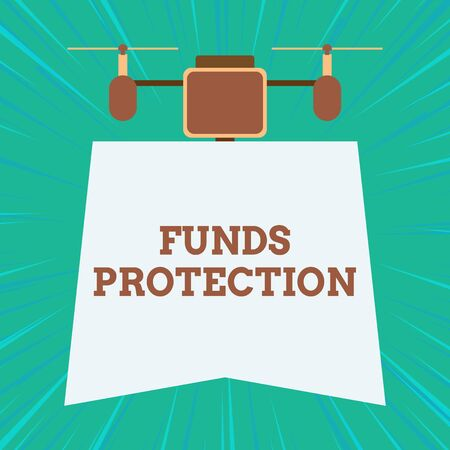 Text sign showing Funds Protection. Business photo showcasing promises return portion initial investment to investor. Drone holding downwards banner. Geometrical abstract background design
