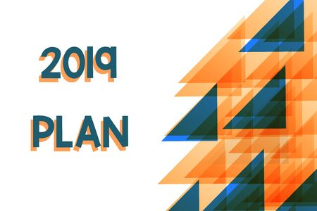 Conceptual hand writing showing 2019 Plan. Concept meaning setting up your goals and plans for the current year or in 2019 Orange Blue Triangles Overlapping Concentric with Right Reklamní fotografie