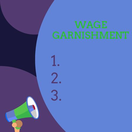 Conceptual hand writing showing Wage Garnishment. Concept meaning Deducting money from compensation ordered by the court Blank huge balloon empty text with small megaphone. Announcement