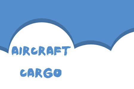 Writing note showing Aircraft Cargo. Business concept for Freight Carrier Airmail Transport goods through airplane Half cloud blue sky landscape Seamless cloudy pattern Abstract 写真素材