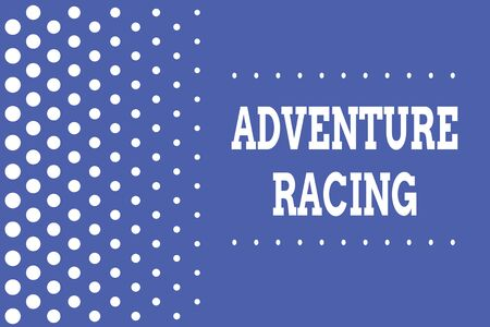 Handwriting text writing Adventure Racing. Conceptual photo disciplinary sport involving navigation over unknown course Decreasing points size background other half without drawing. Polka dots