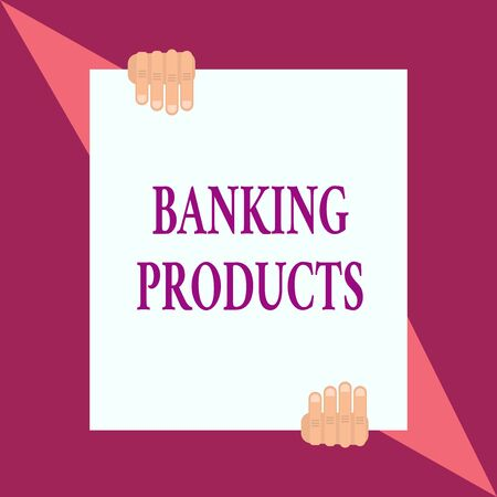 Conceptual hand writing showing Banking Products. Concept meaning safe and convenient way or service to accumulate savings Two hands hold one big white paper placed on top and bottom