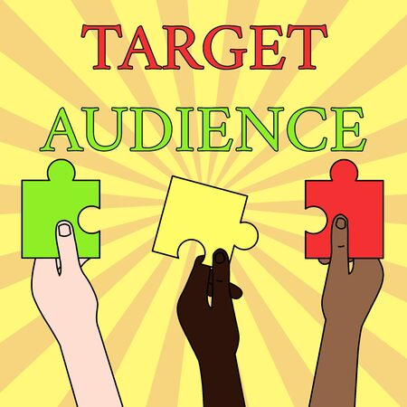 Writing note showing Target Audience. Business concept for category of showing you want to address your words to Three Colored Empty Jigsaw Puzzle Pieces Held in Different People Hands Stock Photo