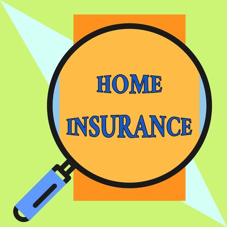 Handwriting text Home Insurance. Conceptual photo Covers looses and damages and on accidents in the house Round magnifying glass with iron handle frame to make object look bigger