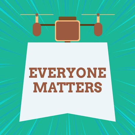 Text sign showing Everyone Matters. Business photo showcasing all the showing have right to get dignity and respect Drone holding downwards banner. Geometrical abstract background design Imagens
