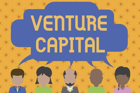 Word writing text Venture Capital. Business photo showcasing financing provided by firms to small early stage ones Five different races persons sharing blank speech bubble. People talking