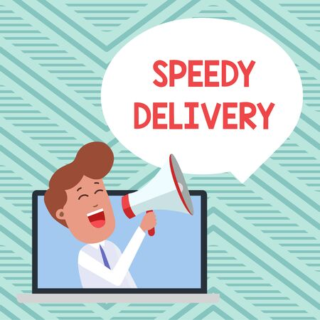 Conceptual hand writing showing Speedy Delivery. Concept meaning provide products in fast way or same day shipping overseas Man Speaking Through Laptop into Loudhailer Bubble Announce