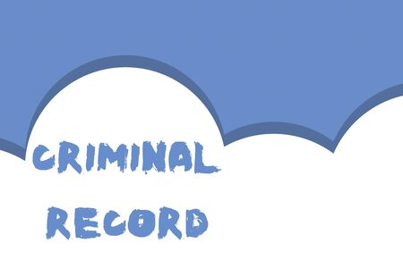 Writing note showing Criminal Record. Business concept for profile of a demonstrating criminal history with details Half cloud blue sky landscape Seamless cloudy pattern Abstract