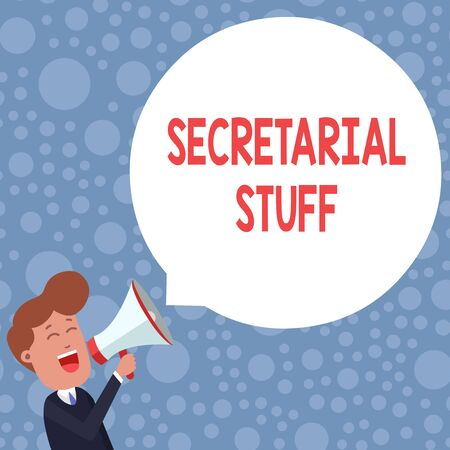 Conceptual hand writing showing Secretarial Stuff. Concept meaning Secretary belongings Things owned by demonstratingal assistant Young Man Shouting in Megaphone Floating Round Speech Bubble Stock Photo