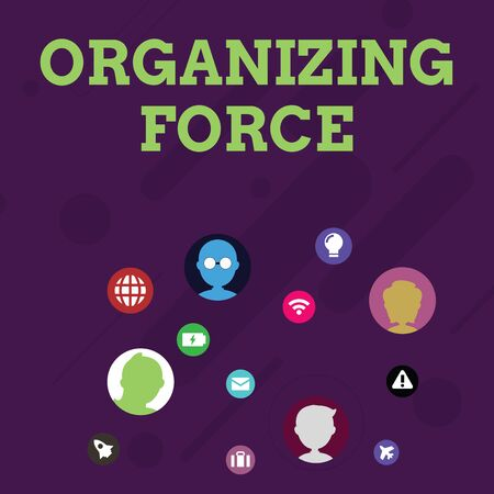 Word writing text Organizing Force. Business photo showcasing being United powerful group to do certain actions Networking Technical Icons with Chat Heads Scattered on Screen for Link Up