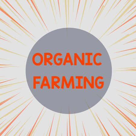 Word writing text Organic Farming. Business photo showcasing an integrated farming system that strives for sustainability Sunburst Explosion Yellow Orange Pastel Rays Beams Depth and Perspective