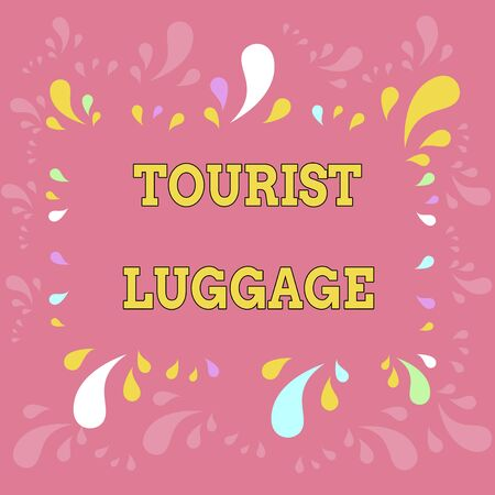 Word writing text Tourist Luggage. Business photo showcasing big bag that contains everything one needs for traveling Copy Space Frame with Different Sized Multicolored Splashes on Perimeter Stock Photo