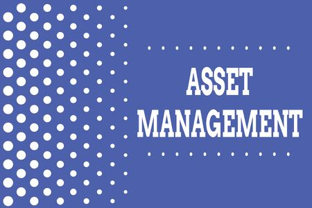 Handwriting text writing Asset Management. Conceptual photo systematic process of operating and disposing of assets Decreasing points size background other half without drawing. Polka dots Banco de Imagens - 124990158