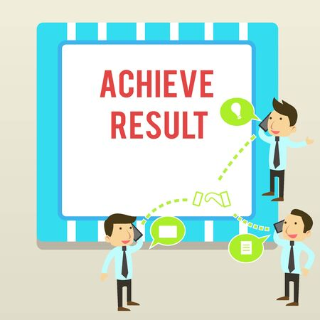 Word writing text Achieve Result. Business photo showcasing Accomplishment Attain Bring to a successful conclusion Businessmen Coworkers Conference Call Conversation Discussion Mobile Phones