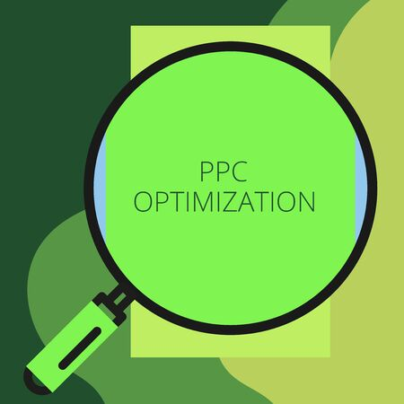 Writing note showing Ppc Optimization. Business concept for Enhancement of search engine platform for pay per click Round magnifying glass with iron handle frame to look bigger Banco de Imagens