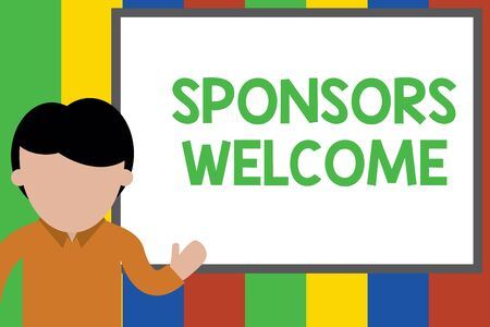 Writing note showing Sponsors Welcome. Business concept for announcing that you accept investing in your company Young man standing in front whiteboard pointing to project. photo Art