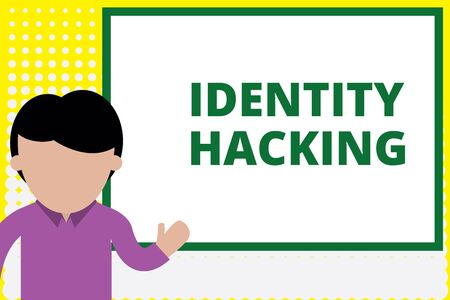 Text sign showing Identity Hacking. Business photo text criminal that steal your demonstratingal information using malware Young man standing in front whiteboard pointing to project. photo Art Stock Photo
