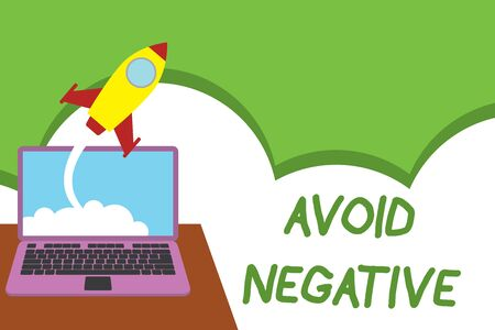 Text sign showing Avoid Negative. Business photo showcasing Staying away from pessimistic showing Suspicious Depression Successful rocket launching clouds out laptop background. Startup growing