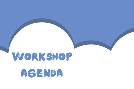 Writing note showing Workshop Agenda. Business concept for helps you to ensure that your place stays on schedule Half cloud blue sky landscape Seamless cloudy pattern Abstract Stock Photo
