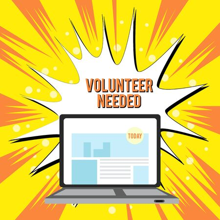 Text sign showing Volunteer Needed. Business photo text Looking for helper to do task without pay or compensation Open Modern Laptop Switched On with Website Homepage on Screen Web Search