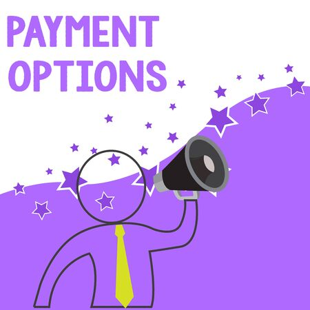 Text sign showing Payment Options. Business photo showcasing The way of chosen to compensate the seller of a service Outline Symbol Man Loudspeaker Making Announcement Giving Instructions