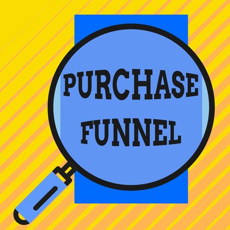 Handwriting text writing Purchase Funnel. Conceptual photo consumer model which illustrates customer journey Round magnifying glass with iron handle frame to make object look bigger