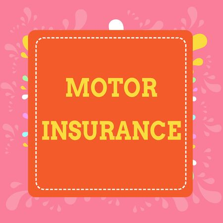 Writing note showing Motor Insurance. Business concept for Provides financial compensation to cover any injuries Dashed Stipple Line Blank Square Colored Cutout Frame Bright Background