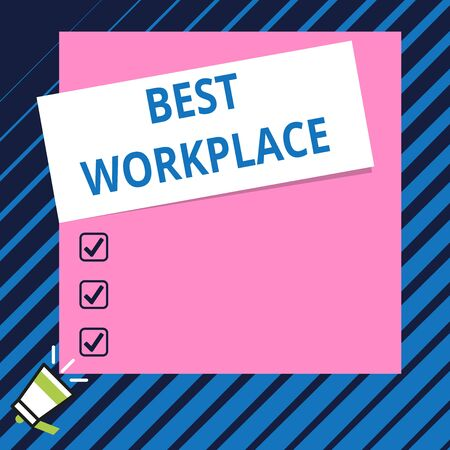 Conceptual hand writing showing Best Workplace. Concept meaning Ideal company to work with High compensation Stress free Speaking trumpet on bottom and paper on rectangle background