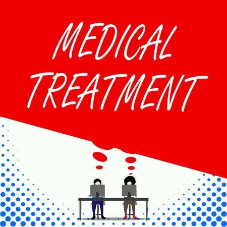 Text sign showing Medical Treatment. Business photo text Management and care of a patient to combat disease Two men sitting behind desk each one laptop sharing blank thought bubble