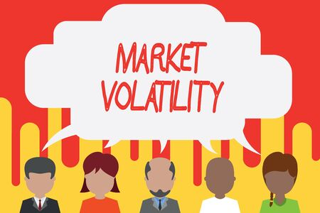 Handwriting text Market Volatility. Conceptual photo Underlying securities prices fluctuates Stability status Five different races persons sharing blank speech bubble. People talking