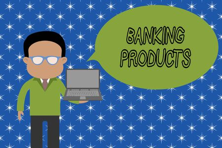 Text sign showing Banking Products. Business photo showcasing safe and convenient way or service to accumulate savings Standing man in suit wearing eyeglasses holding open laptop photo Art