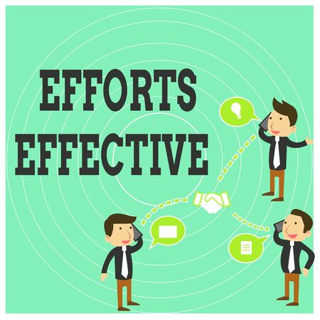 Conceptual hand writing showing Efforts Effective. Concept meaning Produces the results as per desired Goal Target Achieve Businessmen Coworker Conference Call Discussion Mobile Phone