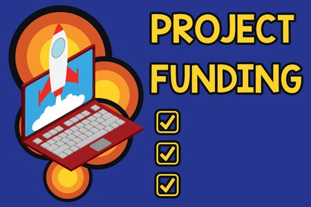 Writing note showing Project Funding. Business concept for paying for start up in order make it bigger and successful Rocket launching clouds laptop background. Startup project growing. SEO