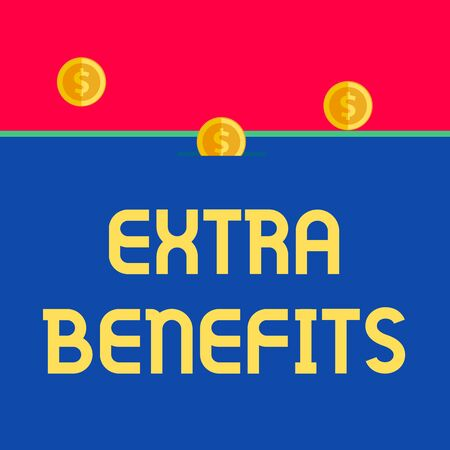 Word writing text Extra Benefits. Business photo showcasing Additional compensation Bonus Subsidies Incentives Allowances Front view close up three penny coins icon one entering collecting box slot