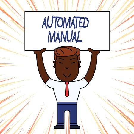 Conceptual hand writing showing Automated Manual. Concept meaning as trigger shift and it can switch between moods easily Smily Man Standing Holding Placard Overhead with Both Hands