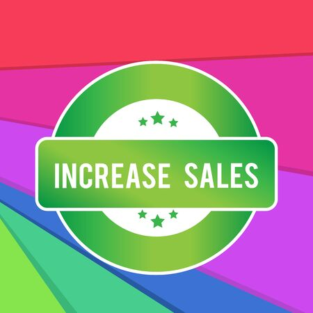Text sign showing Increase Sales. Business photo showcasing Boosting the product sold to customers Trade Growth Colored Round Shape Label Badge Stars Blank Rectangular Text Box Award Banco de Imagens
