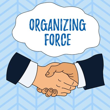 Writing note showing Organizing Force. Business concept for being United powerful group to do certain actions Hand Shake Multiracial Male Colleagues Formal Shirt Suit