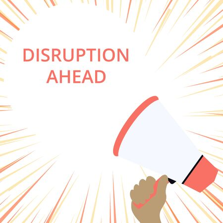 Word writing text Disruption Ahead. Business photo showcasing Transformation that is caused by emerging technology Hand Holding Loudhailer Empty Round Speech Text Balloon Announcement New