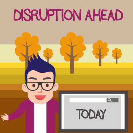 Text sign showing Disruption Ahead. Business photo text Transformation that is caused by emerging technology Male Speaker Monitor with Search Tool on Screen Presentation or Report