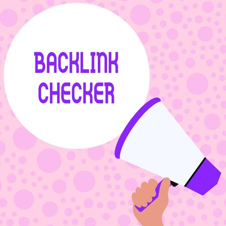 Writing note showing Backlink Checker. Business concept for Find your competitors most valuable ones and spot patterns Hand Holding Loudhailer Speech Text Balloon Announcement New
