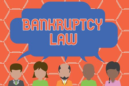 Writing note showing Bankruptcy Law. Business concept for Designed to help creditor in getting the asset of the debtor Five different persons sharing speech bubble People talking