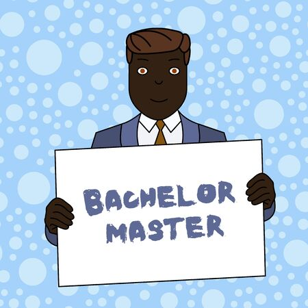 Writing note showing Bachelor Master. Business concept for An advanced degree completed after bachelor s is degree Smiling Man Holding Suit Poster Board in Front of Himself