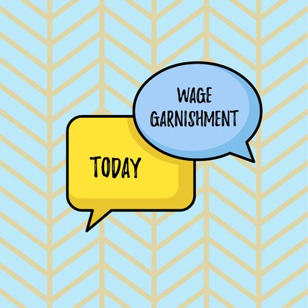 Writing note showing Wage Garnishment. Business concept for Deducting money from compensation ordered by the court Pair of Overlapping Blank Speech Bubbles of Oval and Rectangular Shape Banco de Imagens - 124997484