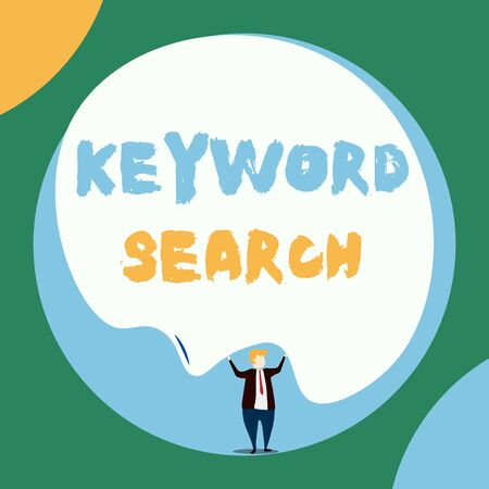 Conceptual hand writing showing Keyword Search. Concept meaning Using word or term to look correct subject associated to it Front view Man dressed suit tie two hands up big balloon Stock Photo