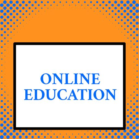 Writing note showing Online Education. Business concept for study and ethical practice of facilitating learning Front close up view big blank rectangle abstract geometrical background